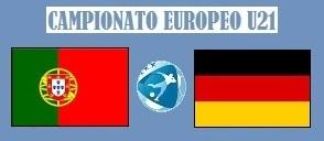Europeo U21 Portogallo - Germania