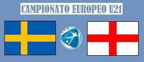 Europeo U21 Svezia - Inghilterra